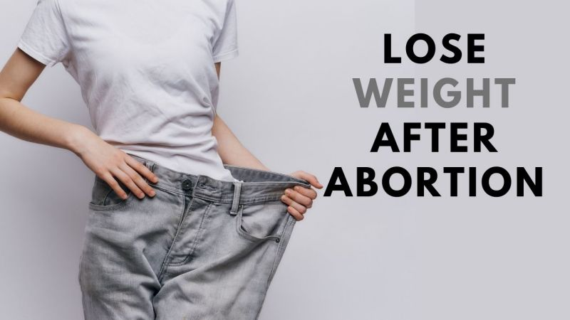 How to Lose weight after abortion